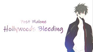 「Nightcore」→ ​Post Malone - Hollywood's Bleeding (Lyrics)