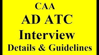 CAA AD ATC Interview Guidelines & Details I 2019