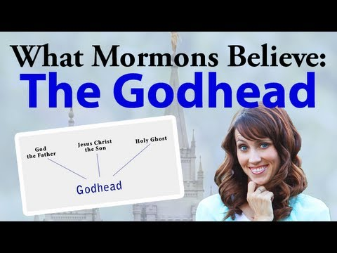 What Mormons Believe: The Godhead