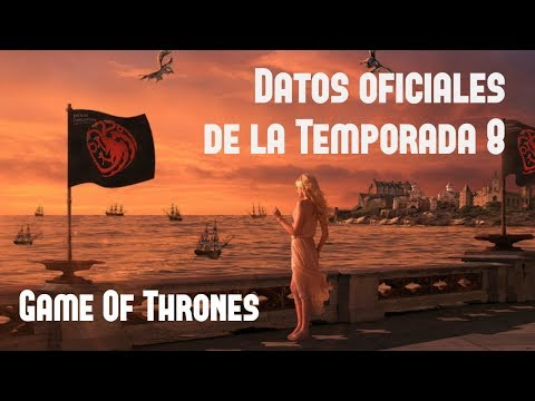 Datos Oficiales De La 8va Temporada De Game Of Thrones