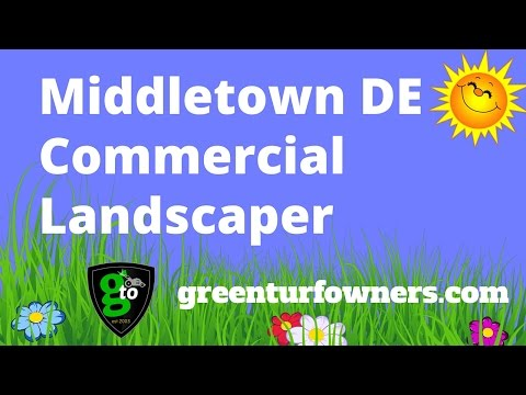 Middletown DE Commercial Landscaping Services - Green Turf Owners - 3026020126