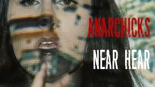 Anarchicks | Near Hear (Official Video)