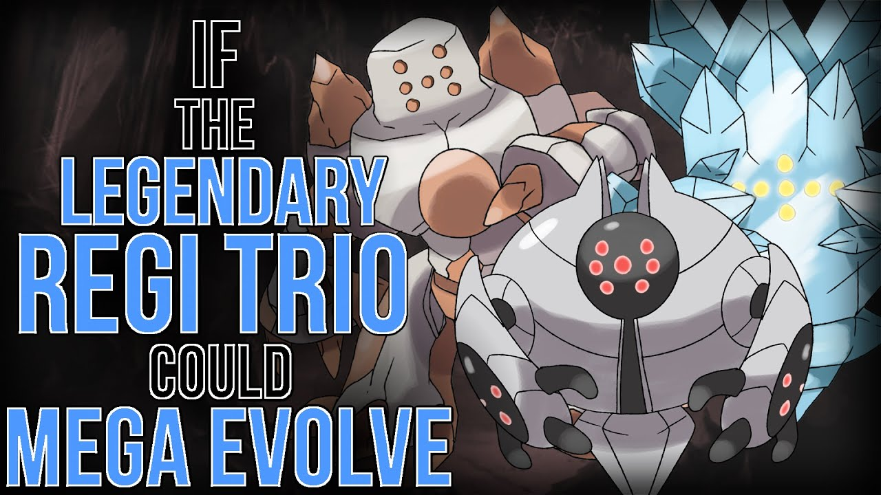 If The Legendary Regi Trio Could Mega Evolve Youtube