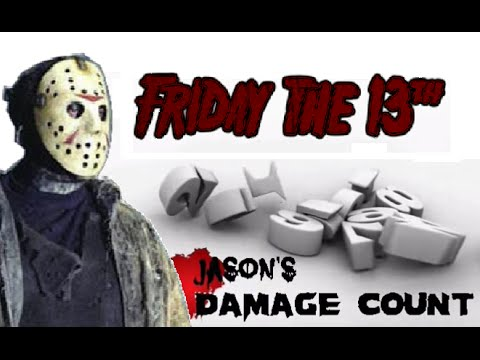 Friday the 13th - Jason's Damage Count (part1)