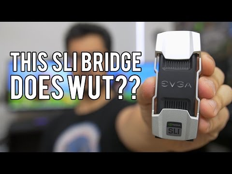 Connect More Than GPUs with EVGA's New SLI Bridge (Sketch)