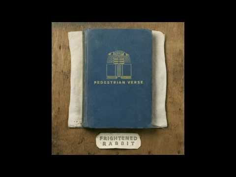 Frightened Rabbit - The Woodpile