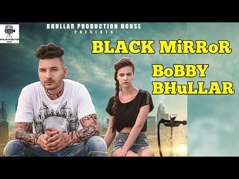 Black Mirror | BOBBY SUN | Latest Punjabi Video Download