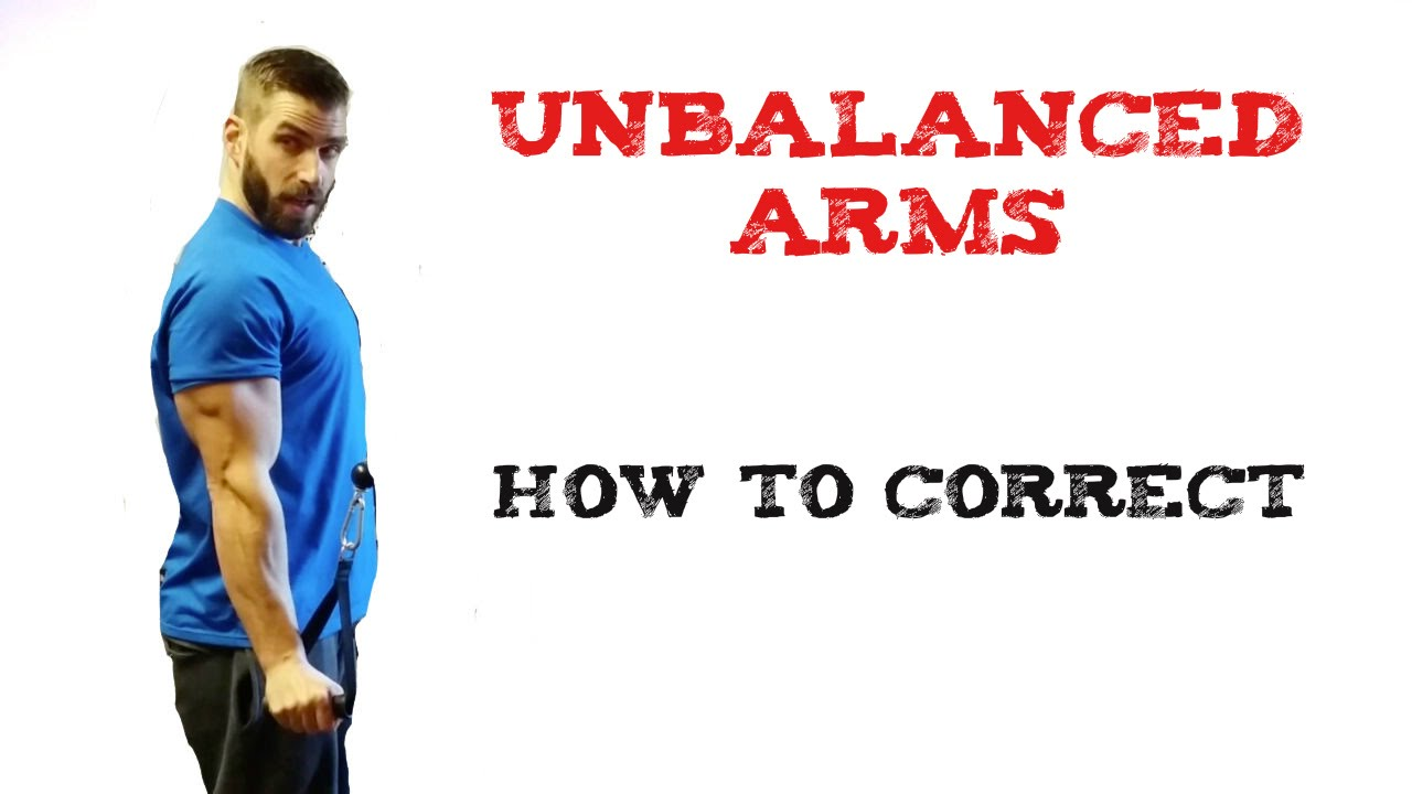 Uneven Arms Advice For Uneven Arm gains -