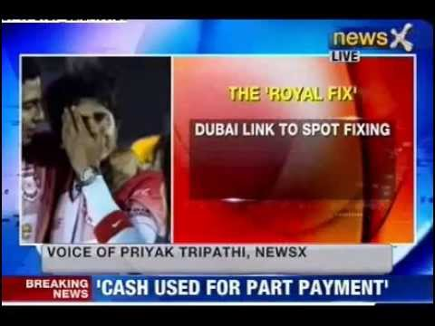 Spot Fixing : Money laundered through Dubai Links