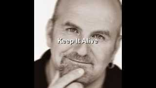Keep It Alive- Steve Wade