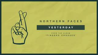 "Northern Faces ""Yesterday"""