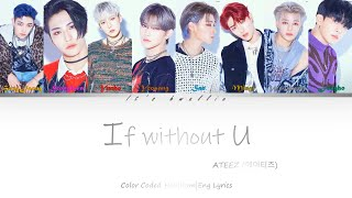 ATEEZ (에이티즈) - If Without You (Color Coded Lyrics Eng/Rom/Han/가사)