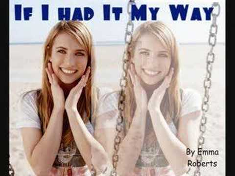 If I Had It My Way by Emma Roberts w/ Lyrics