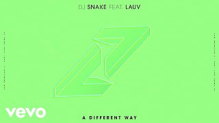 Download Lagu DJ Snake, Lauv - A Different Way (Audio) Gratis STAFABAND