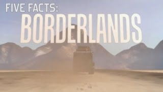 Five Facts - Borderlands