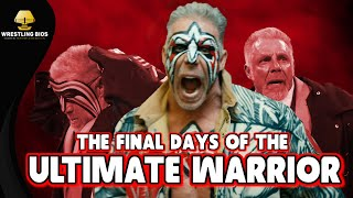 The Final Days of The Ultimate Warrior