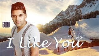 I Like You - Guru Randhawa - Latest Punjabi Songs 2014 HD