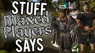 Runescape - Stuff Maxed Players Say