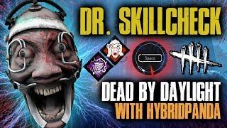 DOCTOR SKILLCHECK [#127] Dead by Daylight with HybridPanda