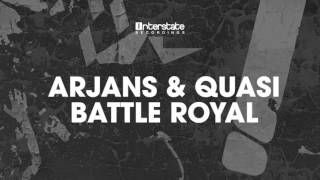 Arjans & Quasi - Battle Royal [Interstate] OUT NOW!