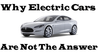Why Electric Cars Are Not The Answer