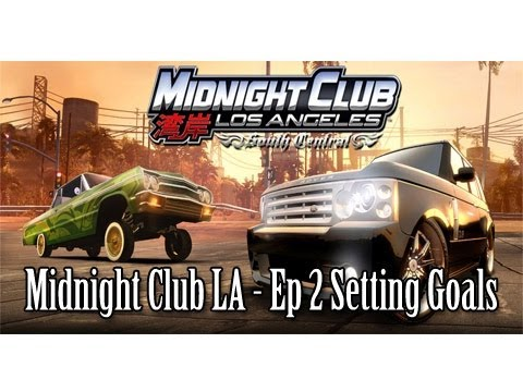 Midnight club LA Ep2 - Setting Goals