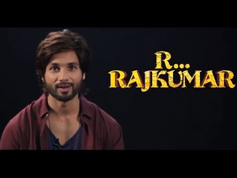 Guess What Does 'R' Stand For In My Film R...Rajkumar - Shahid Kapoor