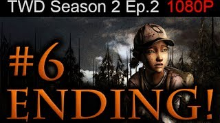 The Walking Dead Season 2 Episode 2 ENDING Walkthrough Part 6 [1080p HD] - No Commentary