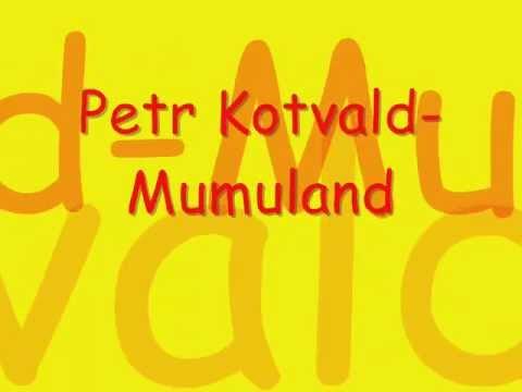 Petr Kotvald-Mumuland...text