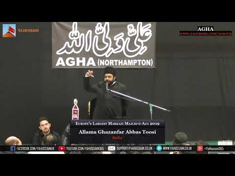 Europe's Largest Markazi Majlis 2019 - Allama Ghazanfar Abbas Toosi (India) – AGHA (Northampton)