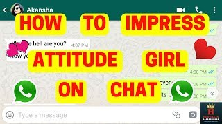 How To Impress Attitude Girl On Chat | How To Chat With Attitude Girl | In Hindi | By Heavillin