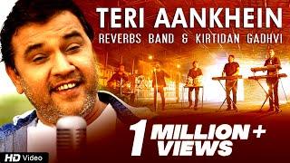 Teri Aankhein by Reverbs Band Feat. Kirtidan Gadhvi   2016 Latest Full Official Video   Red Ribbon