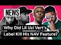 "Why Did Lil Uzi Vert's Label Kill His ""Habits"" Feature For NAV? | Genius News"