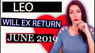 Leo ,WILL EX RETURN TWINFLAME Soulmate LOVE TAROT READINGS JUNE 2019