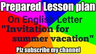 Categories video bed lesson plan of english lesson plan for english teachers prepared lesson plan on letter invitation for summer vacation stopboris Choice Image