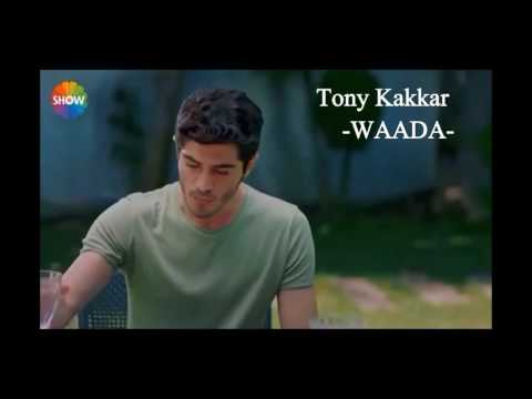 WAADA - Tony Kakkar .. Heart Touching / Hayat and Murat --- by Junii Production