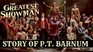 Why P.T. Barnum Wasn't as Bad as He's Portrayed (The Greatest Showman)