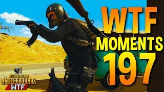 PUBG Funny WTF Moments Highlights Ep 197 (playerunknown's battlegrounds Plays)
