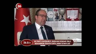 26.Gün | Ak Parti Eskişehir İl Bşk Dündar Ünlü