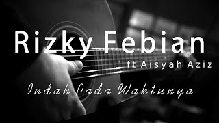 Rizky Febian ft Aisyah Aziz - Indah Pada Waktunya ( Acoustic karaoke / Cover / Instrumental )