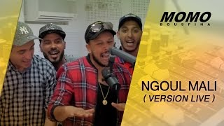 Momo Avec Fnaire - Ngoul Mali (Version Live) فناير - نڭول مالي