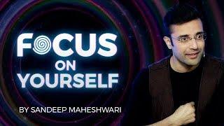 Download Focus on Yourself - By Sandeep Maheshwari I Hindi 3Gp Mp4