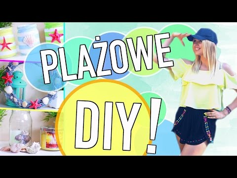 Plażowe DIY - Dekoracje Na Wakacje/Lato