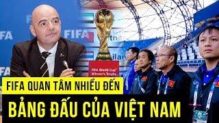 FIFA bất ngờ lên tiếng về bảng đấu có sự góp mặt của Việt Nam