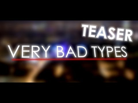 VERY BAD TYPES – TEASER