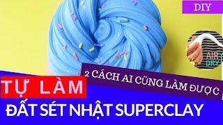 CÁCH LÀM ĐẤT SÉT NHẬT| SUPERCLAY DIY | LÀM SLIME BƠ SIÊU MỀM | BABYKOPO HOME