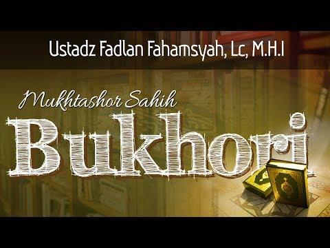 Ustadz Fadlan Fahamsyah,Lc., M.H.I-Kajian Shahih Bukhari Kitab Al Iman