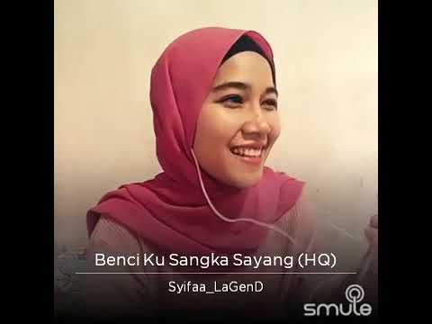 Benci Ku Sangka Sayang - Sonia ( Cover)  By Syifa