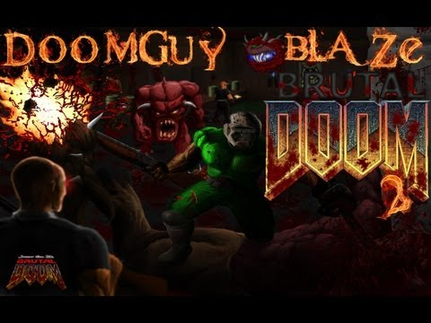 Doom 2 - Brutal Doom- Re-Re upload -  Doomguy Blaze - Walkthrough...