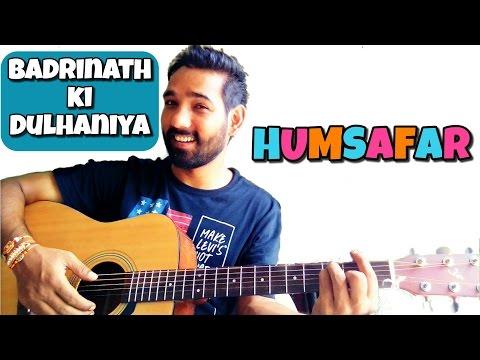 Humsafar  Badrinath Ki Dulhaniya Guitar Chords Le